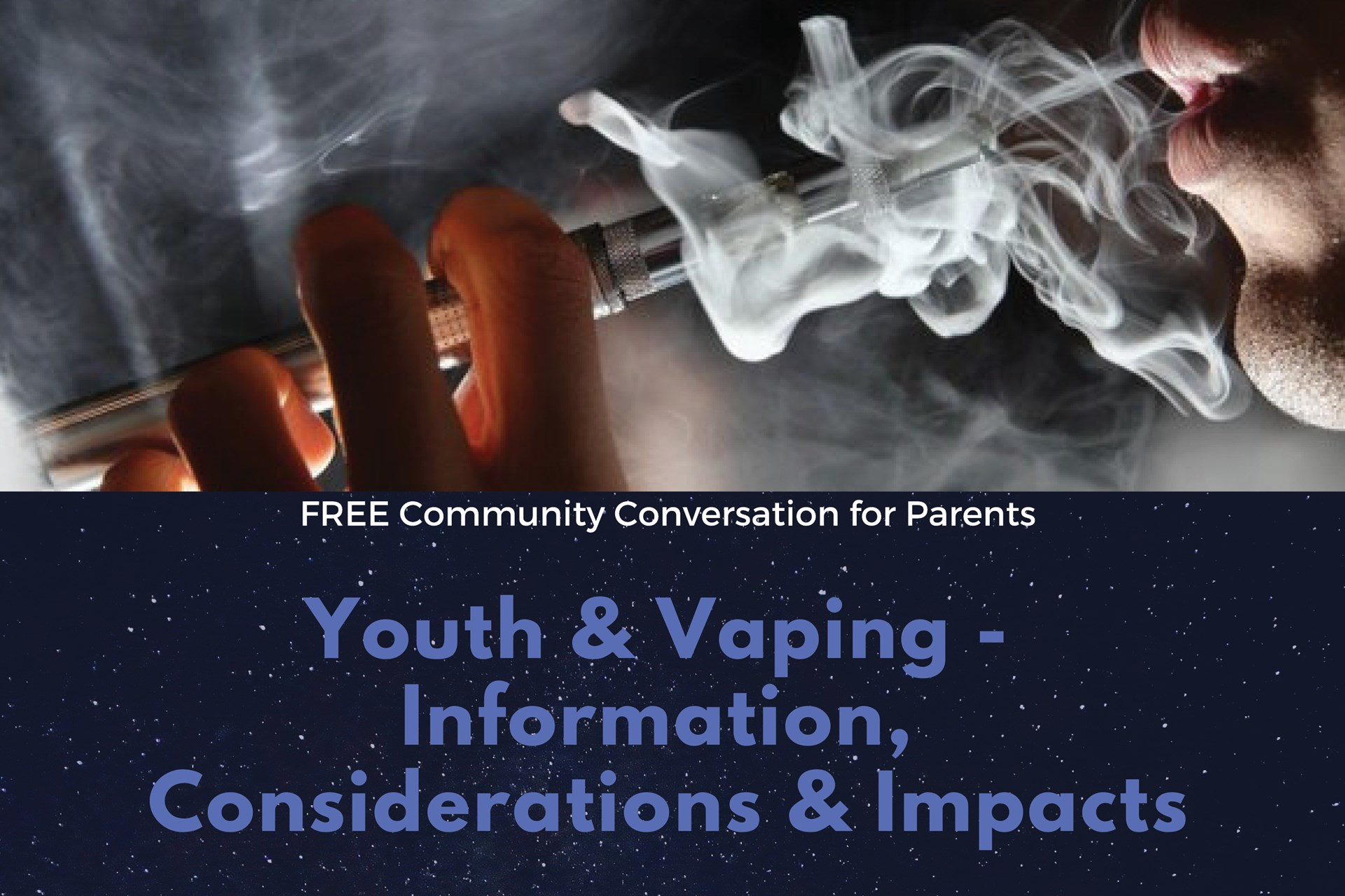 FREE Community Conversation for Parents: Youth & Vaping