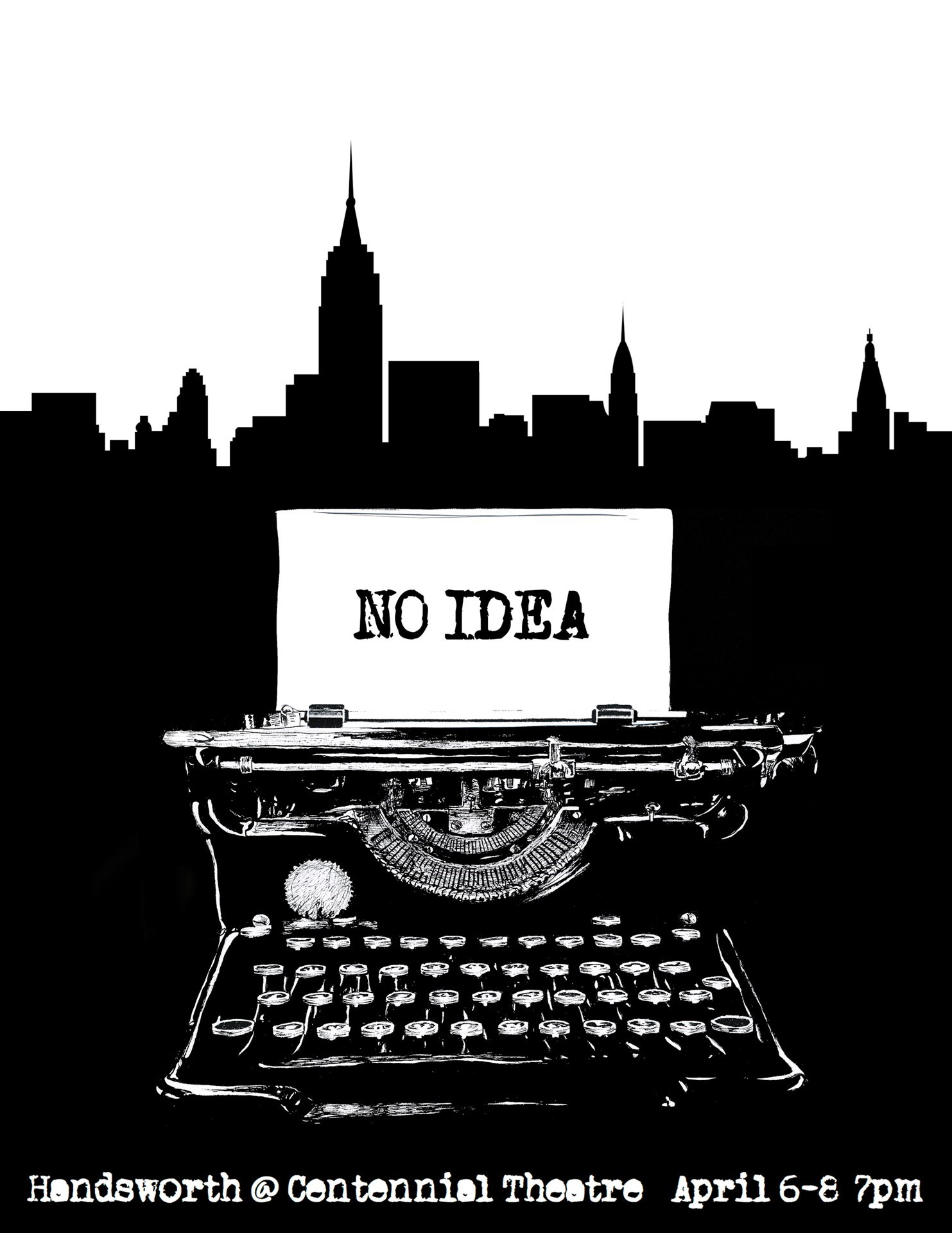 "Handsworth's School Play ""No Idea"" April 6-8th 7pm Centennial Theatre"