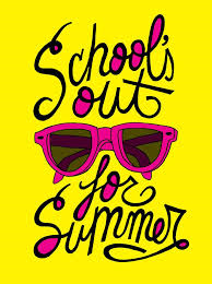 School's Out for Summer! See you in September!!